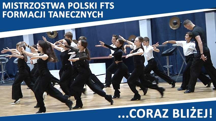 Mistrzostwa Polski FTS Formacji Taneczych coraz bliżej!
