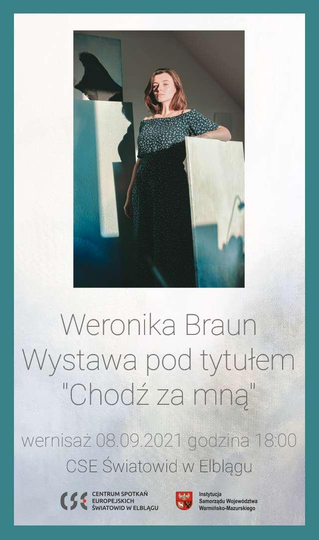 """Weronika Braun zaprasza: """"Chodź ze mną"""""""