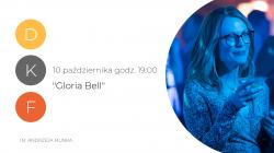 """Dyskusyjny Klub Filmowy: """"Gloria Bell"""""""