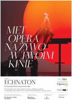"The Metropolitan Opera: ""Echnaton"" Philipa Glassa (wideo)"