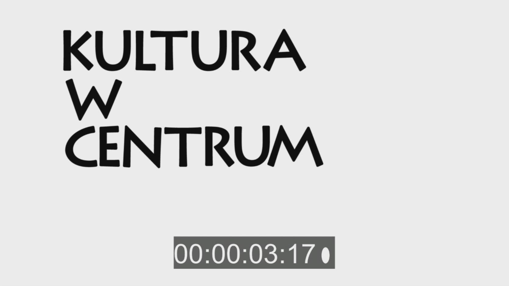 Kultura w Centrum, odc. 180 - zobacz!
