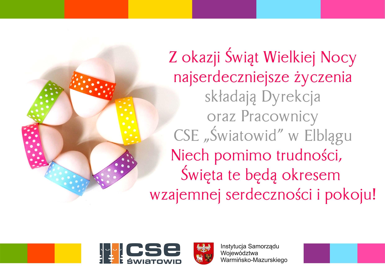 Życzenia Wielkanocne od Dyrekcji i Pracowników CSE Światowid w Elblągu
